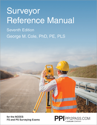PPI Surveyor Reference Manual, 7th Edition – A Complete Reference Manual for the PS and FS Exam Cover Image