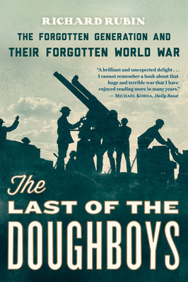 The Last of the Doughboys: The Forgotten Generation and Their Forgotten World War Cover Image