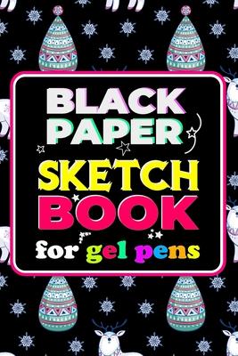 Black Paper Sketchbook for Gel Pens: Black Paper Dot Grid Notebook for Gel Pens - Black Drawing Paper for Colored Pencils - Black Out Paper For Use Wi Cover Image