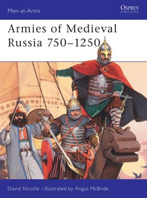 Armies of Medieval Russia 750 1250 Cover