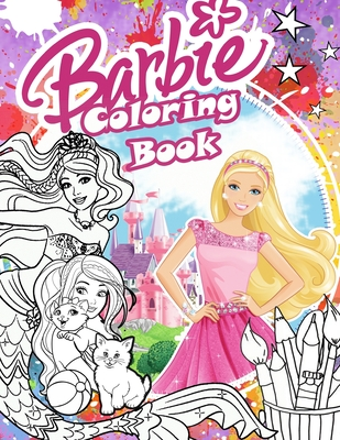 Barbie Coloring Book: Barbie Coloring Book For Girls 4-8 With Exclusive Images Cover Image