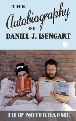 The Autobiography of Daniel J. Isengart Cover Image