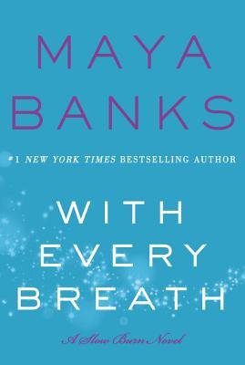 With Every Breath: A Slow Burn Novel (Slow Burn Novels #4) Cover Image