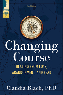 Changing Course: Healing from Loss, Abandonment, and Fear Cover Image
