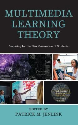 Multimedia Learning Theory: Preparing for the New Generation of Students Cover Image