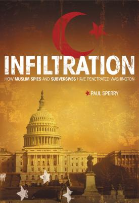 Infiltration: How Muslim Spies and Subversives Have Penetrated Washington Cover Image