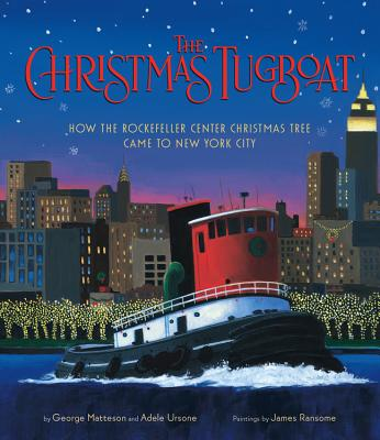 The Christmas Tugboat: How the Rockefeller Center Christmas Tree Came to New York City Cover Image