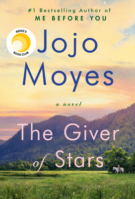 The Giver of Stars Jojo Moyes, Pamela Dorman Books, $28,