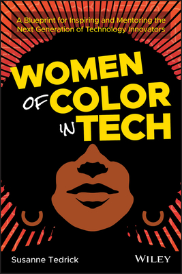 Women of Color in Tech: A Blueprint for Inspiring and Mentoring the Next Generation of Technology Innovators Cover Image