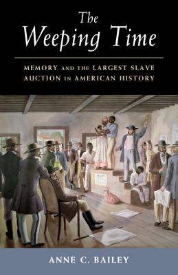 The Weeping Time: Memory and the Largest Slave Auction in American History Cover Image
