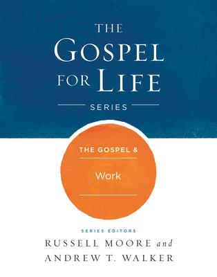 Cover for The Gospel & Work (Gospel For Life)