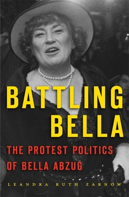 Battling Bella: The Protest Politics of Bella Abzug Cover Image