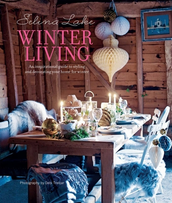 Selina Lake Winter Living: An inspirational guide to styling and decorating your home for winter Cover Image
