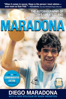 Maradona: The Autobiography of Soccer's Greatest and Most Controversial Star Cover Image