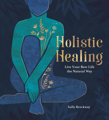 Holistic Healing: Live Your Best Life the Natural Way Cover Image