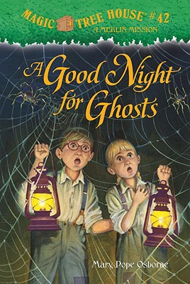 A Good Night for Ghosts (Magic Tree House (R) Merlin Mission #42) Cover Image