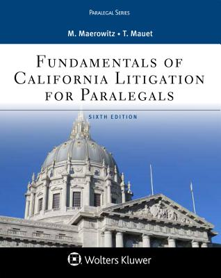 Fundamentals of California Litigation for Paralegals (Aspen Paralegal) Cover Image