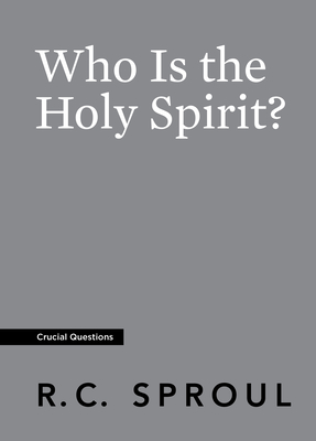 Who Is the Holy Spirit? (Crucial Questions) Cover Image