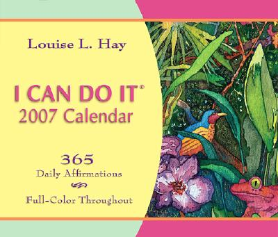 I Can Do It 2007 Calendar: 365 Daily Affirmations Cover Image