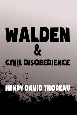 Walden, and Civil Disobedience: Original & Unabridged Cover Image
