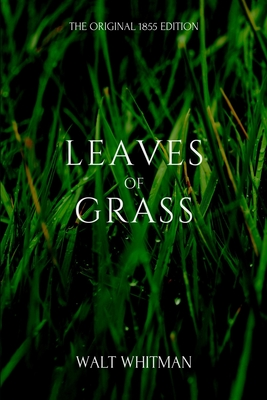 Leaves of Grass: The Original 1855 Edition Cover Image