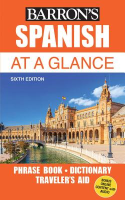Spanish At a Glance: Foreign Language Phrasebook & Dictionary (Barron's Foreign Language Guides) Cover Image