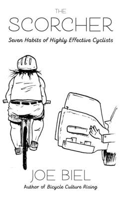 The Scorcher: Seven Habits for Highly Effective Cyclists Cover Image