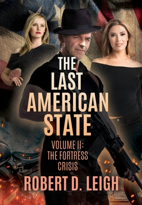The Last American State: Volume II: The Fortress Crisis Cover Image