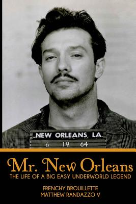 Mr. New Orleans: The Life of a Big Easy Underworld Legend Cover Image