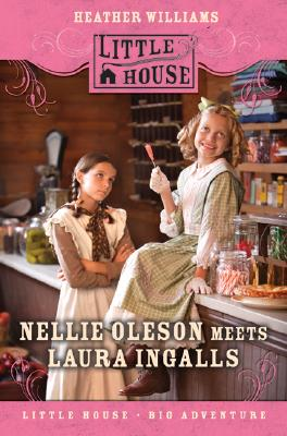 Cover for Nellie Oleson Meets Laura Ingalls (Little House Sequel)