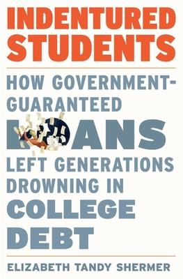 Indentured Students: How Government-Guaranteed Loans Left Generations Drowning in College Debt Cover Image