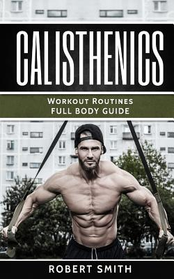 Calisthenics: Workout Routines - Full Body Transformation Guide Cover Image