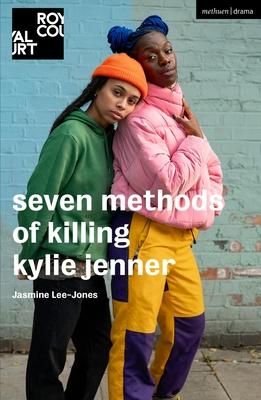 Seven Methods of Killing Kylie Jenner (Modern Plays) Cover Image