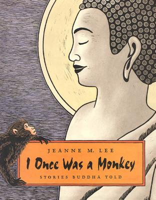 I Once Was a Monkey: Stories Buddha Told Cover Image