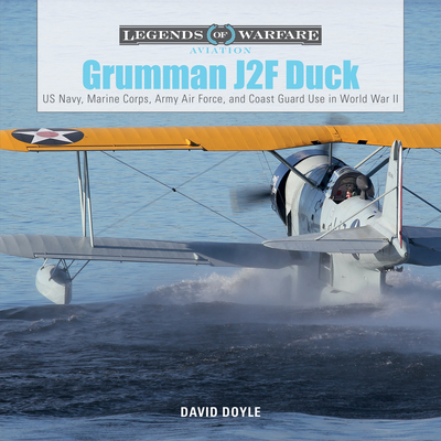 Grumman J2f Duck: Us Navy, Marine Corps, Army Air Force, and Coast Guard Use in World War II (Legends of Warfare: Aviation #6) Cover Image