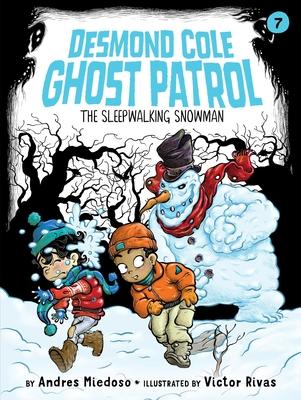 The Sleepwalking Snowman (Desmond Cole Ghost Patrol #7) Cover Image