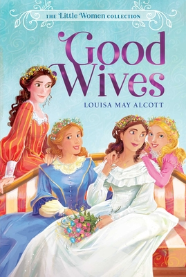 Cover for Good Wives (The Little Women Collection #2)