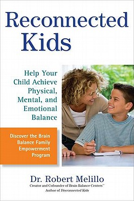 Reconnected Kids: Help Your Child Achieve Physical, Mental, and Emotional Balance (The Disconnected Kids Series) Cover Image