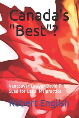 Canada's Best?: Vancouver Lawyer David Pilley Sued for Legal Malpractice Cover Image