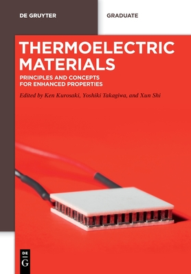 Thermoelectric Materials: Principles and Concepts for Enhanced Properties (de Gruyter Textbook) Cover Image