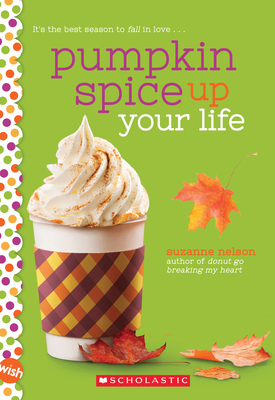 Pumpkin Spice Up Your Life: A Wish Novel Cover Image