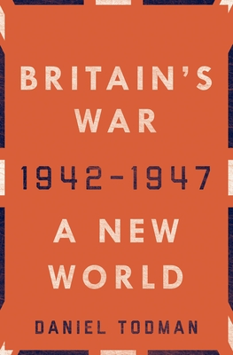 Britain's War: A New World, 1942-1947 cover