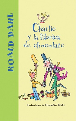Charlie y la Fabrica de Chocolate = Charlie and the Chocolate Factory Cover Image