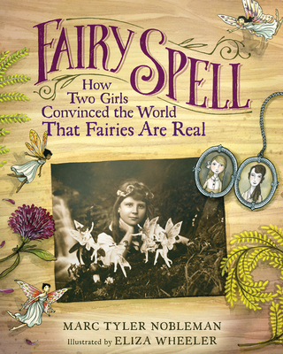 Fairy Spell: How Two Girls Convinced the World That Fairies Are Real Cover Image