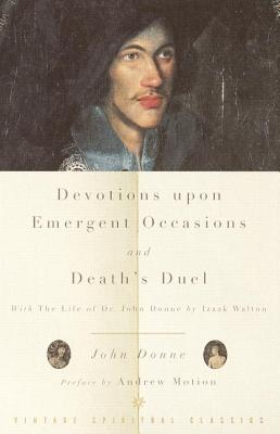 Devotions Upon Emergent Occasions and Death's Duel: With the Life of Dr. John Donne by Izaak Walton Cover Image