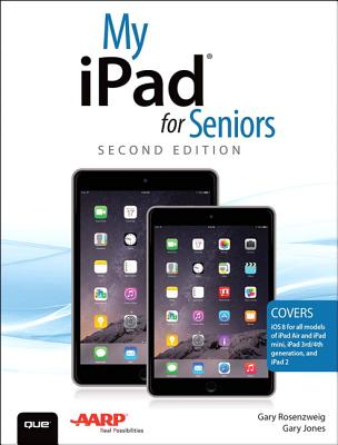 My iPad for Seniors (Covers IOS 8 on All Models of iPad Air, iPad Mini, iPad 3rd/4th Generation, and iPad 2) Cover Image