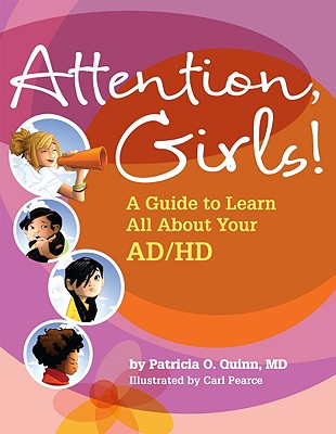 Attention, Girls!: A Guide to Learn All about Your AD/HD Cover Image