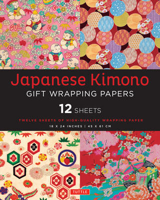 Japanese Kimono Gift Wrapping Papers 12 Sheets: High-Quality 18 X 24 Inch (45 X 61 CM) Wrapping Paper Cover Image
