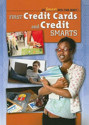 First Credit Cards and Credit Smarts (Get Smart with Your Money (Paper)) Cover Image