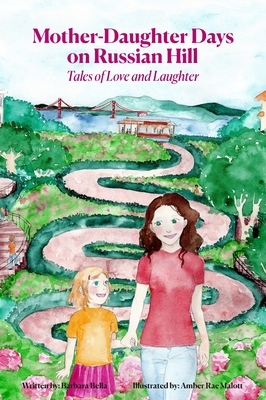 Mother-Daughter Days on Russian Hill: Tales of Love and Laughter Cover Image